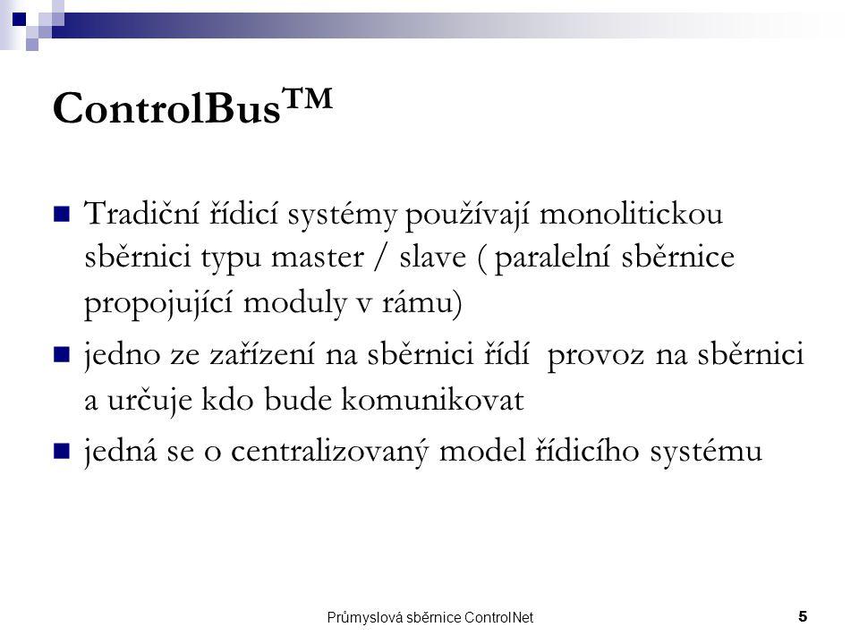 Průmyslová sběrnice ControlNet5 ControlBus TM Tradiční řídicí systémy používají monolitickou sběrnici typu master / slave ( paralelní sběrnice propoju