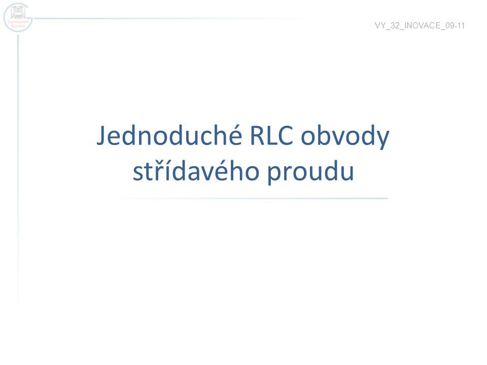 Jednoduché RLC obvody střídavého proudu VY_32_INOVACE_09-11