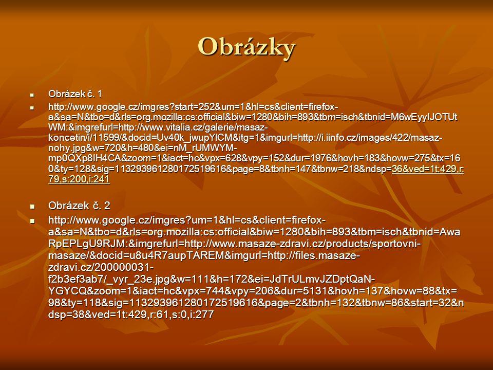 Obrázky Obrázek č. 1 Obrázek č. 1 http://www.google.cz/imgres?start=252&um=1&hl=cs&client=firefox- a&sa=N&tbo=d&rls=org.mozilla:cs:official&biw=1280&b
