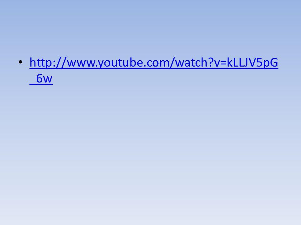 http://www.youtube.com/watch?v=kLLJV5pG _6w http://www.youtube.com/watch?v=kLLJV5pG _6w
