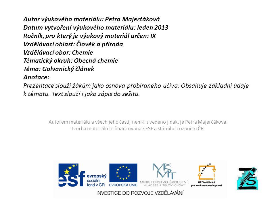 Autor výukového materiálu: Petra Majerčáková Datum vytvoření výukového materiálu: leden 2013 Ročník, pro který je výukový materiál určen: IX Vzdělávac
