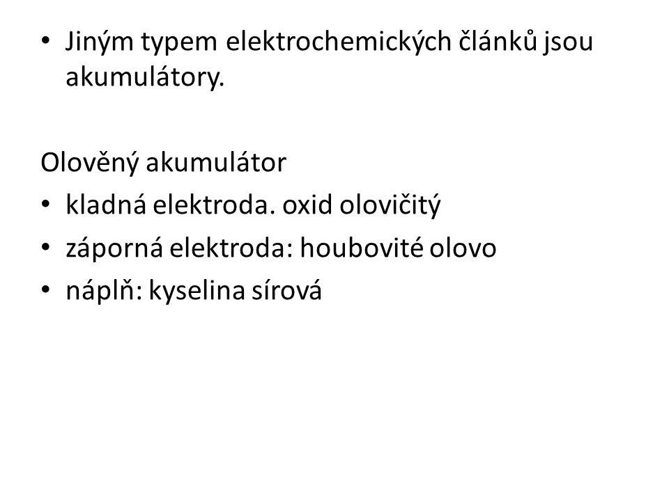 Jiným typem elektrochemických článků jsou akumulátory. Olověný akumulátor kladná elektroda. oxid olovičitý záporná elektroda: houbovité olovo náplň: k