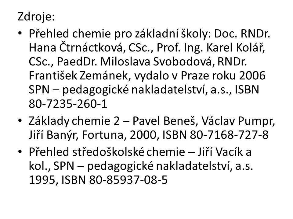 Zdroje: Přehled chemie pro základní školy: Doc.RNDr.