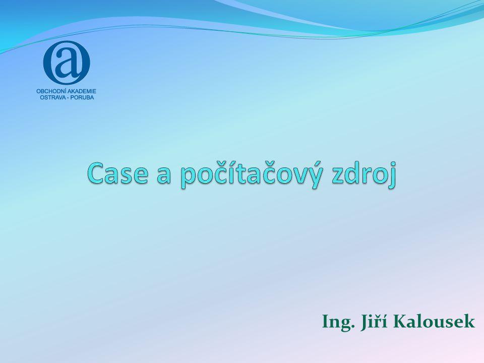 Počítačová skříň - CASE Počítačová skříň je plechový obal (plechový, umělohmotný,…) zakrývající vnitřek počítače.