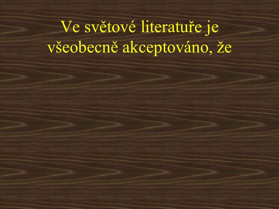 Ve světové literatuře je všeobecně akceptováno, že