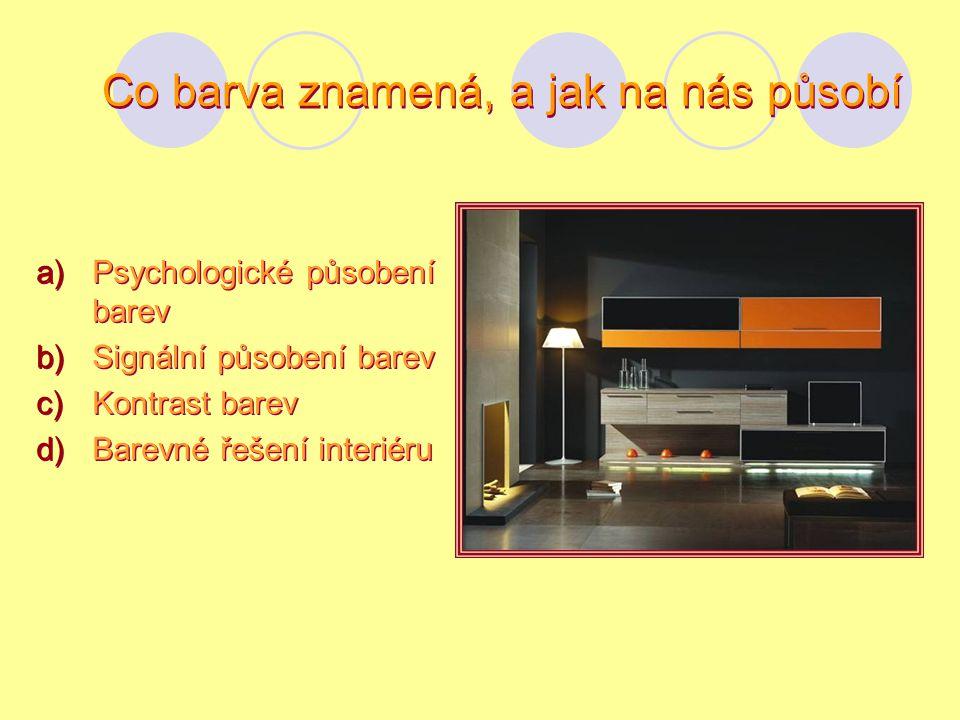 Psychologické působení: Různé barvy vyvolávají různé emoce žlutá - povzbuzuje oranžová - veselá, slavnostní, teplá hnědá - stabilní a střízlivá červená - nejatraktivnější barva posiluje a vzrušuje purpurová – důstojná a vznešená fialová – působí mysticky a těžce modrá – uspokojuje zelená – evokuje pocity hladu černá – symbolizuje smutek, ale jinak působí neutrálně bílá – rozděluje barevné kontrasty