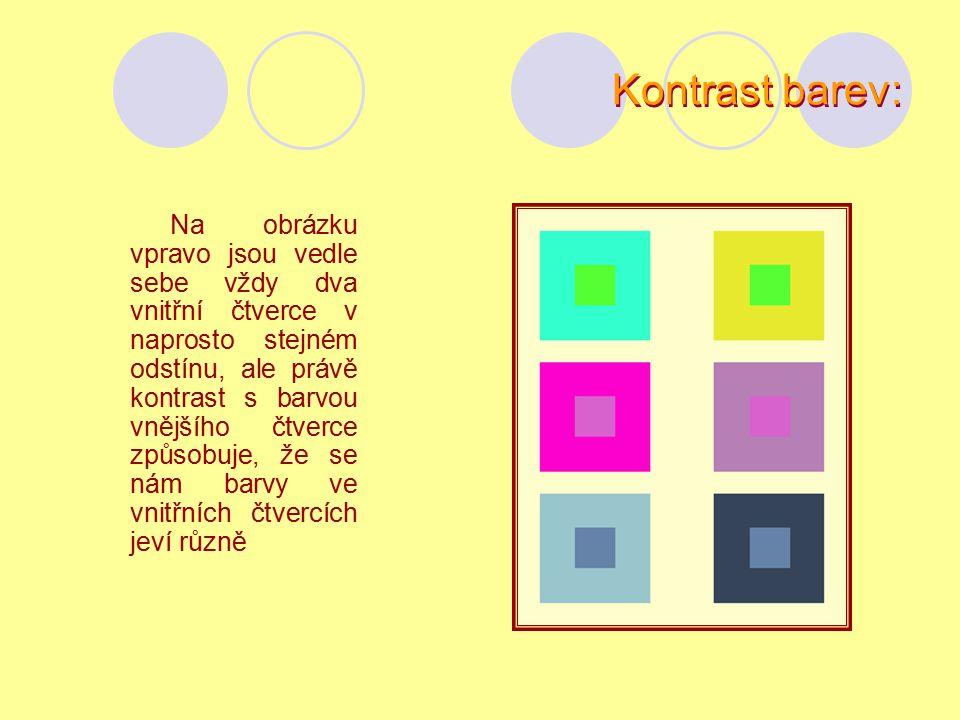 Kontrast barev: Na obrázku vpravo jsou vedle sebe vždy dva vnitřní čtverce v naprosto stejném odstínu, ale právě kontrast s barvou vnějšího čtverce způsobuje, že se nám barvy ve vnitřních čtvercích jeví různě