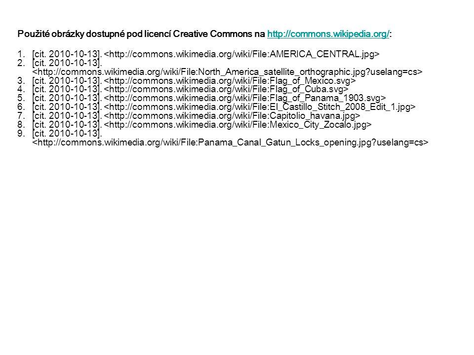 Použité obrázky dostupné pod licencí Creative Commons na http://commons.wikipedia.org/:http://commons.wikipedia.org/ 1.[cit. 2010-10-13]. 2.[cit. 2010