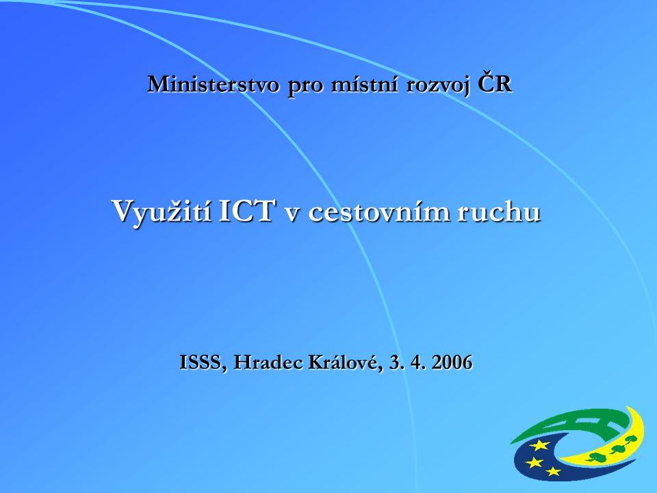 Využití ICT v cestovním ruchu ISSS, Hradec Králové, 3. 4. 2006 Ministerstvo pro místní rozvoj ČR