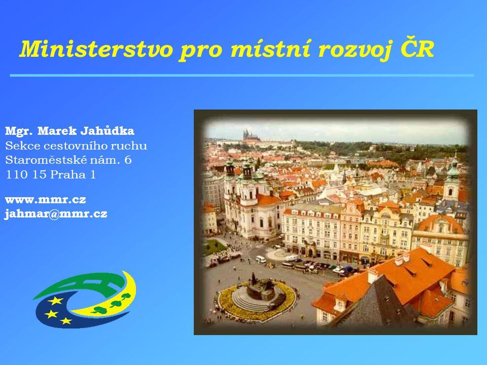 Ministerstvo pro místní rozvoj ČR Mgr. Marek Jahůdka Sekce cestovního ruchu Staroměstské nám.