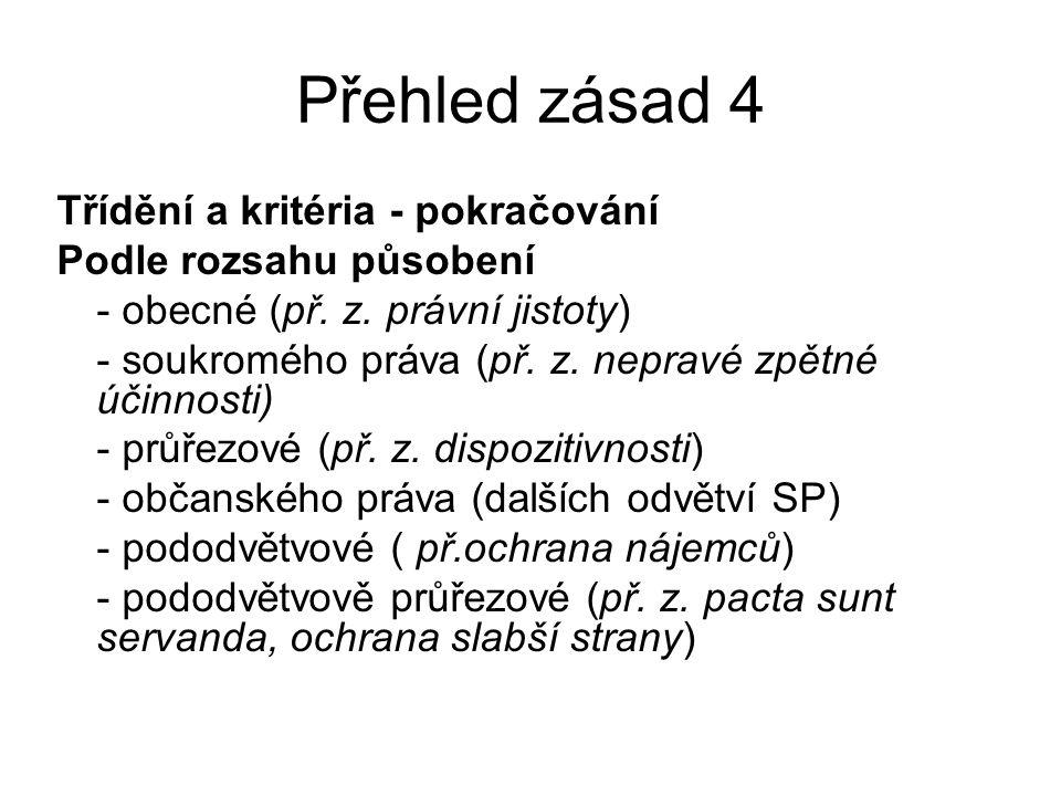 Přehled zásad 5 Třídění a kritéria - pokračování Podle trendu (orientace) působení Extenzívní (př.