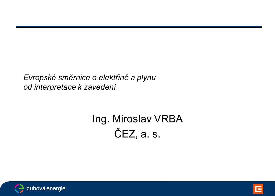 duhová energie Evropské směrnice o elektřině a plynu od interpretace k zavedení Ing.