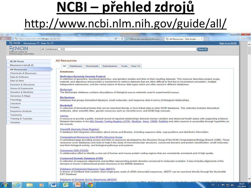 NCBI – přehled zdrojů http://www.ncbi.nlm.nih.gov/guide/all/