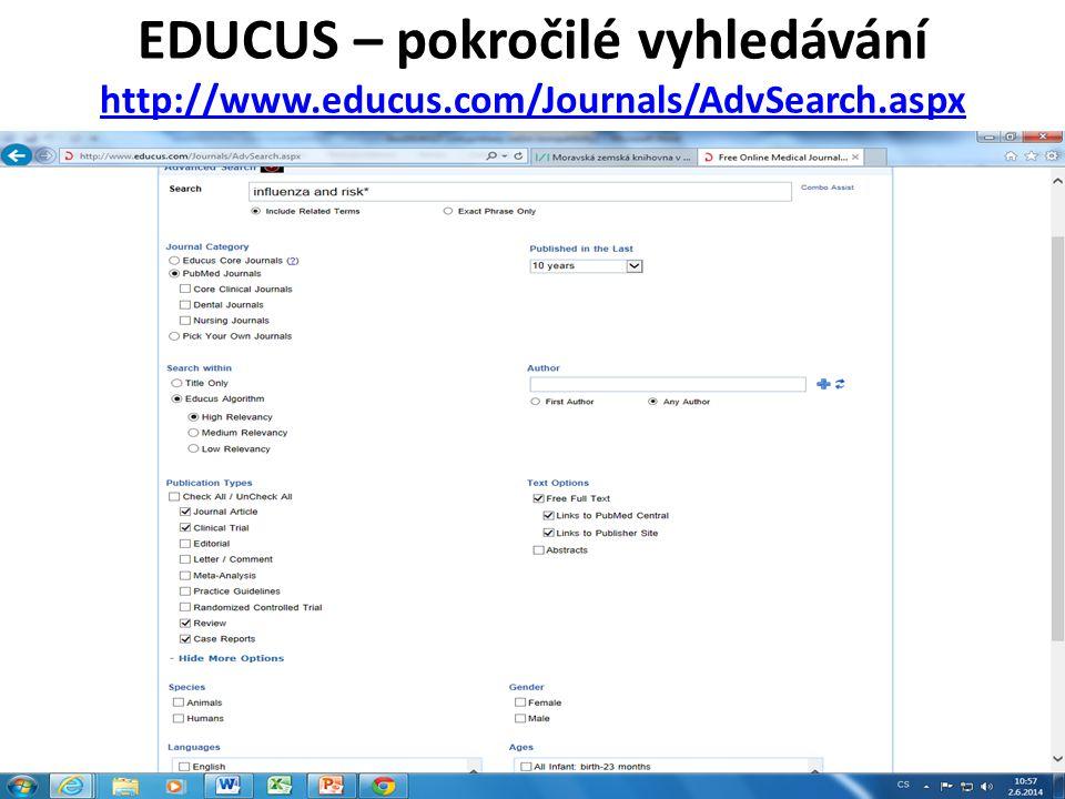 EDUCUS – pokročilé vyhledávání http://www.educus.com/Journals/AdvSearch.aspx http://www.educus.com/Journals/AdvSearch.aspx