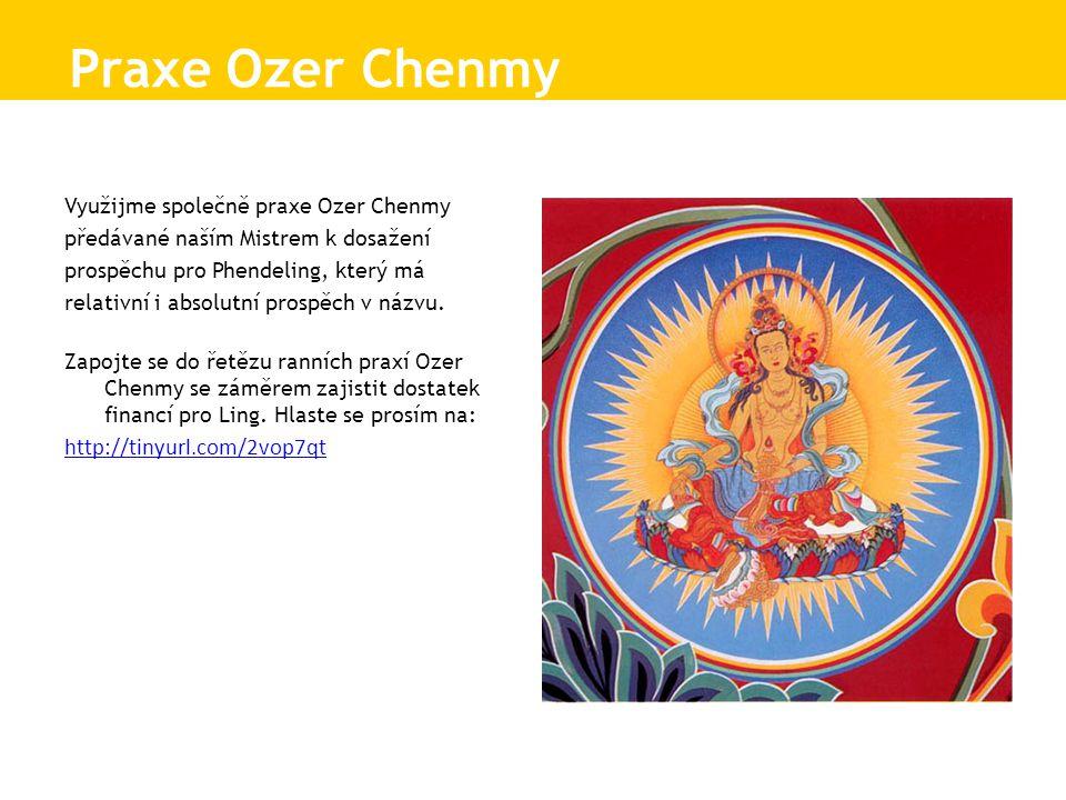 Využijme společně praxe Ozer Chenmy předávané naším Mistrem k dosažení prospěchu pro Phendeling, který má relativní i absolutní prospěch v názvu. Zapo