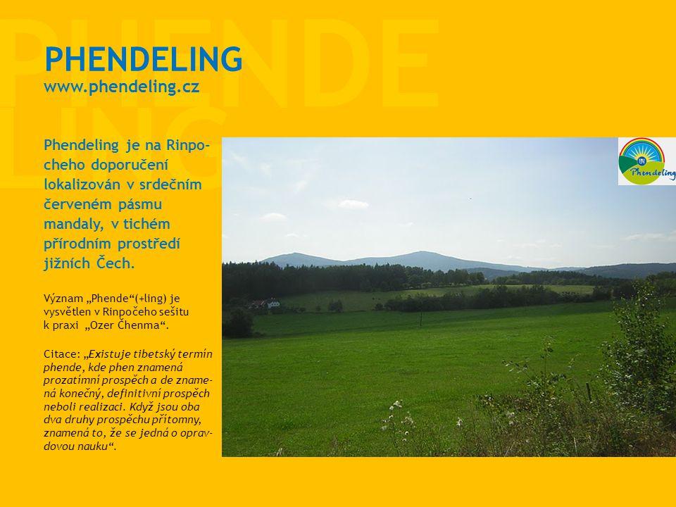 PHENDE LING PHENDELING Phendeling je na Rinpo- cheho doporučení lokalizován v srdečním červeném pásmu mandaly, v tichém přírodním prostředí jižních Če