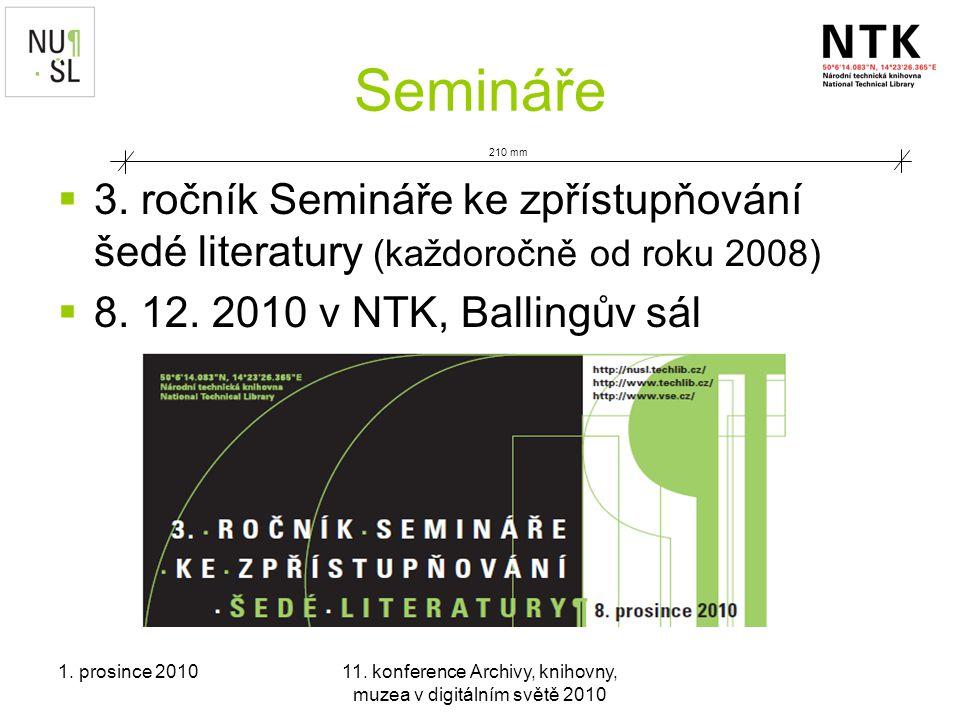 1. prosince 201011. konference Archivy, knihovny, muzea v digitálním světě 2010 Semináře  3.