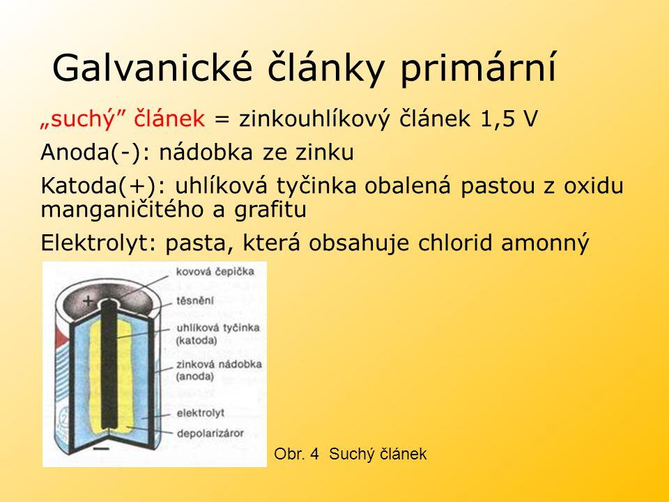 """Galvanické články primární """"suchý"""" článek = zinkouhlíkový článek 1,5 V Anoda(-): nádobka ze zinku Katoda(+): uhlíková tyčinka obalená pastou z oxidu m"""