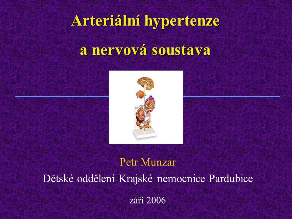 Arteriální hypertenze a nervová soustava Petr Munzar Dětské oddělení Krajské nemocnice Pardubice září 2006
