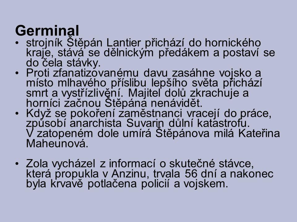 Germinal strojník Štěpán Lantier přichází do hornického kraje, stává se dělnickým předákem a postaví se do čela stávky. Proti zfanatizovanému davu zas