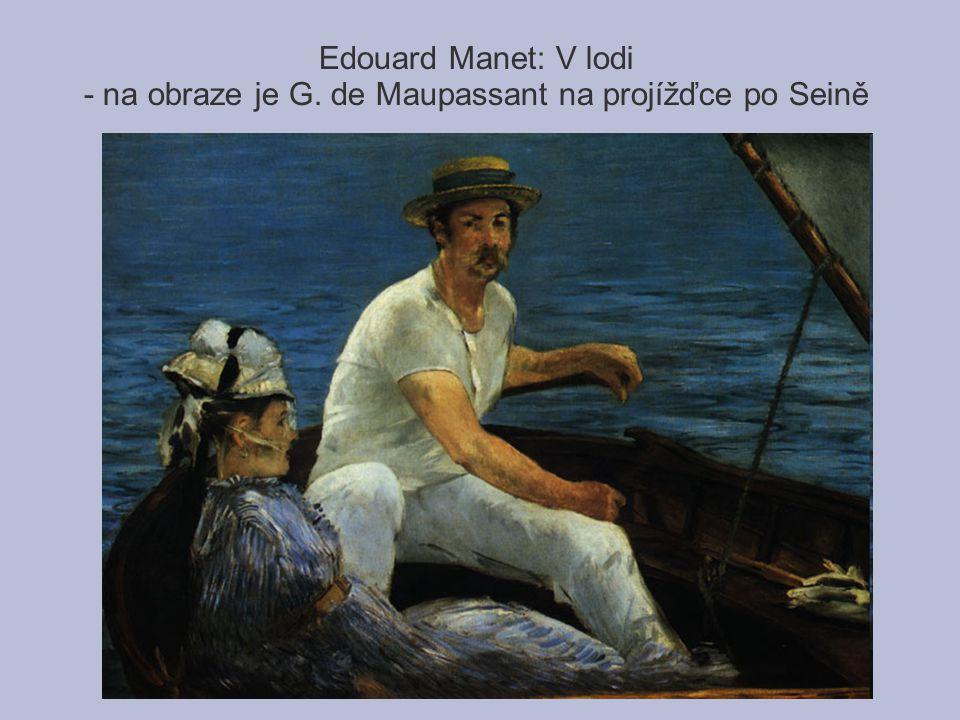 Edouard Manet: V lodi - na obraze je G. de Maupassant na projížďce po Seině