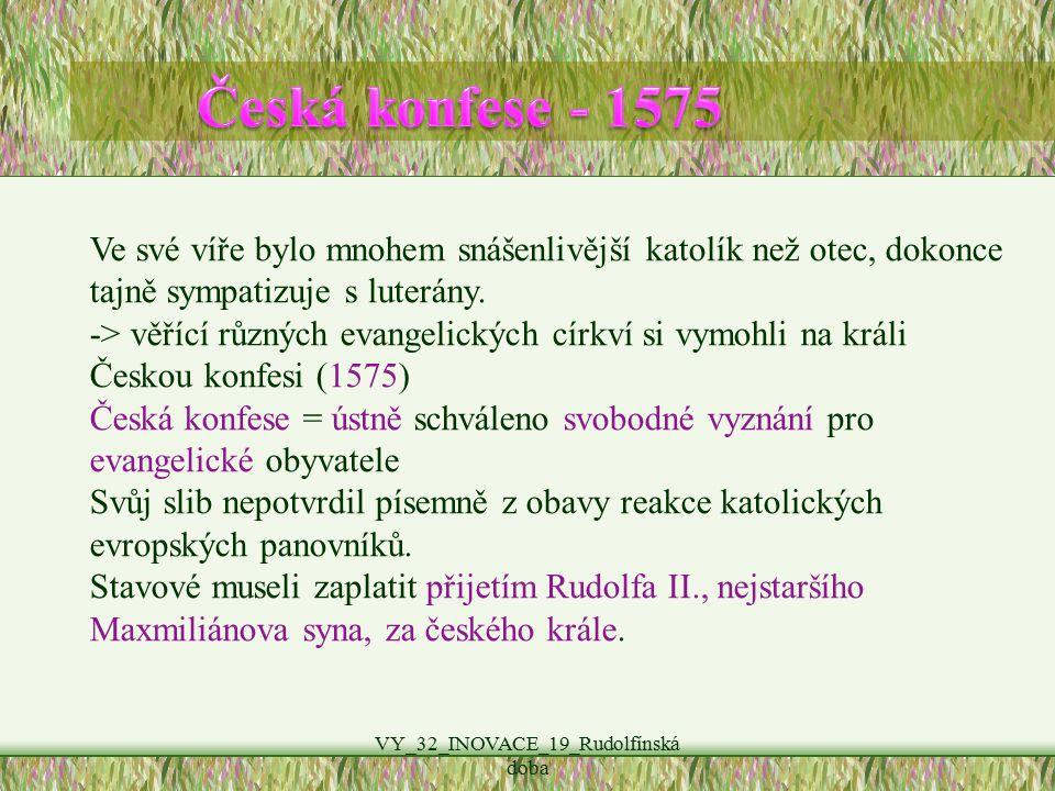 VY_32_INOVACE_19_Rudolfínská doba Z 16 dětí se dospělosti a slávy dožily jen některé: Rudolf II.