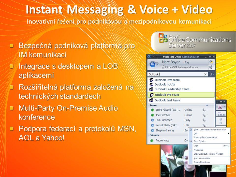 Bezpečná podniková platforma pro IM komunikaci Integrace s desktopem a LOB aplikacemi Rozšiřitelná platforma založená na technických standardech Multi-Party On-Premise Audio konference Podpora federací a protokolů MSN, AOL a Yahoo.