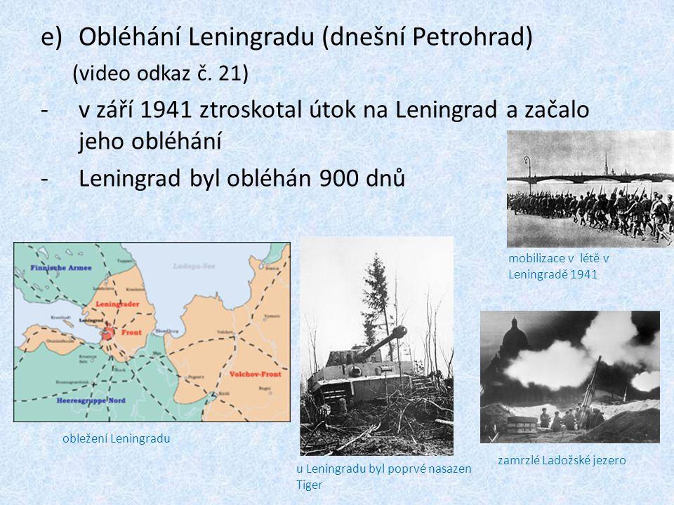e)Obléhání Leningradu (dnešní Petrohrad) (video odkaz č.
