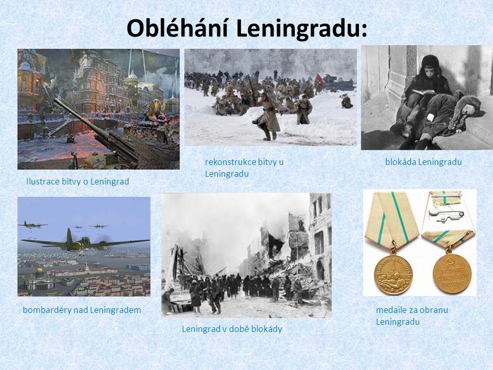 Obléhání Leningradu: Ilustrace bitvy o Leningrad rekonstrukce bitvy u Leningradu bombardéry nad Leningradem Leningrad v době blokády medaile za obranu Leningradu blokáda Leningradu