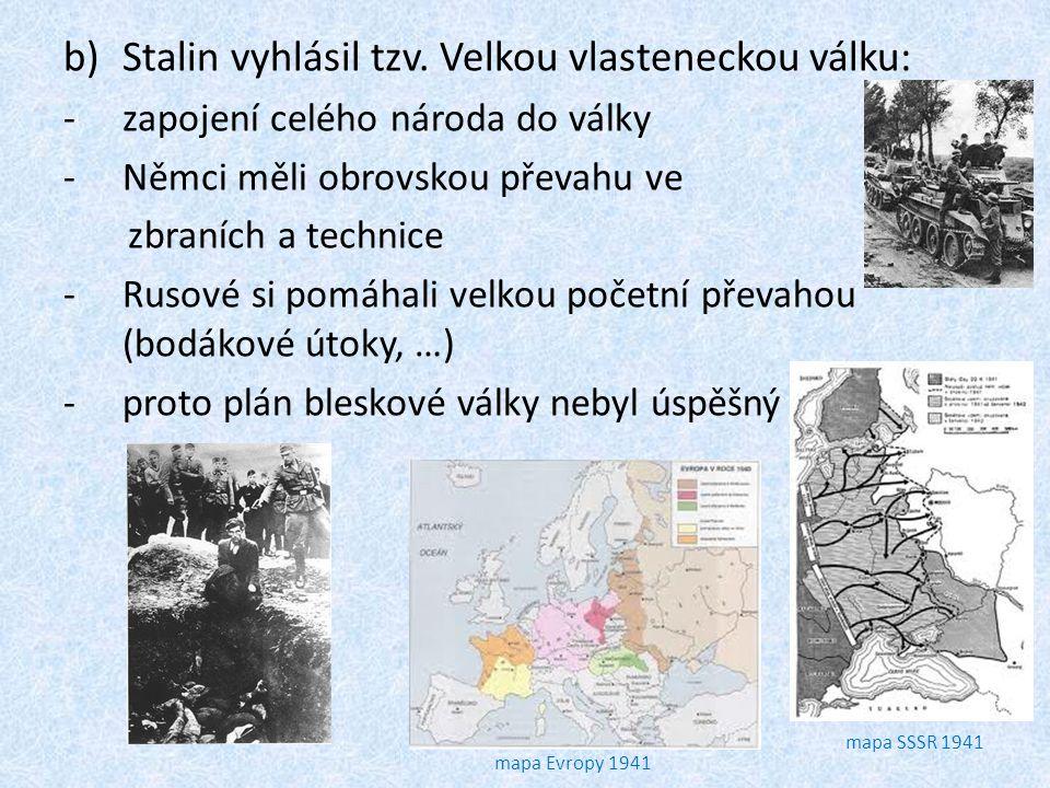 b)Stalin vyhlásil tzv.