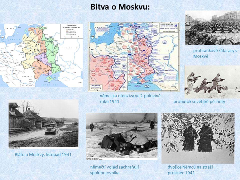 Bitva o Moskvu: německá ofenziva ve 2.polovině roku 1941 Bláto u Moskvy, listopad 1941 němečtí vojáci zachraňují spolubojovníka dvojice Němců na stráži – prosinec 1941 protitankové zátarasy v Moskvě protiútok sovětské pěchoty