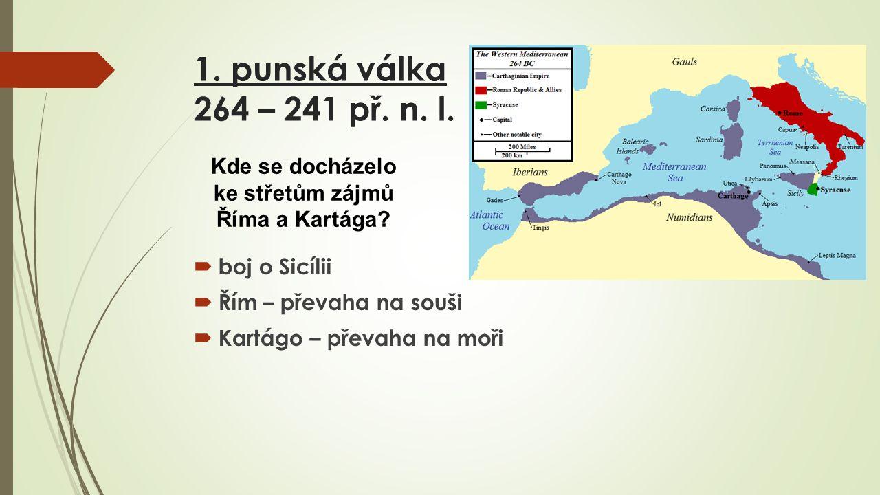 1.punská válka 264 – 241 př. n. l.