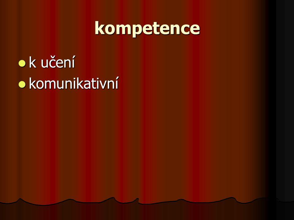 kompetence k učení k učení komunikativní komunikativní