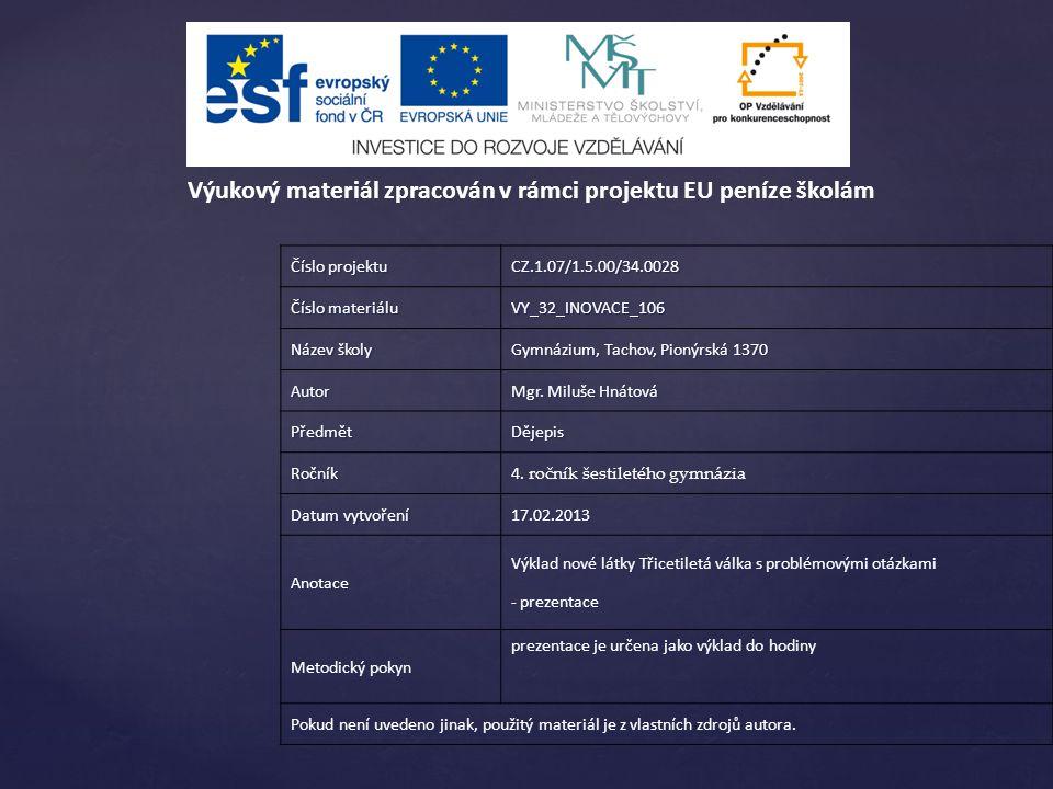 Číslo projektu CZ.1.07/1.5.00/34.0028 Číslo materiálu VY_32_INOVACE_106 Název školy Gymnázium, Tachov, Pionýrská 1370 Autor Mgr.