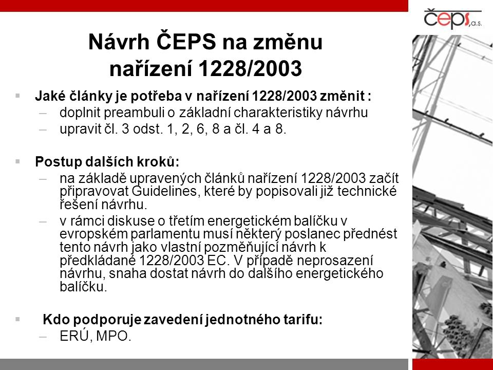 Návrh ČEPS na změnu nařízení 1228/2003  Jaké články je potřeba v nařízení 1228/2003 změnit : –doplnit preambuli o základní charakteristiky návrhu –up