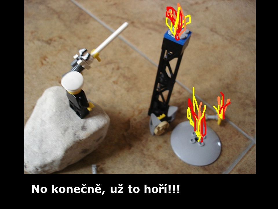 No konečně, už to hoří!!!
