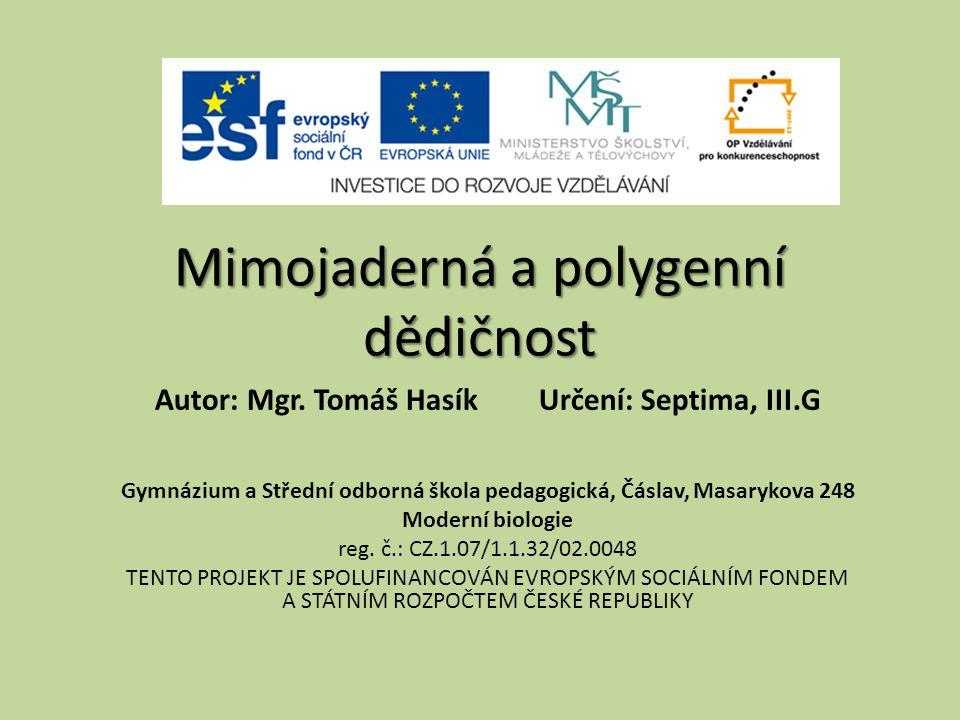 Mimojaderná a polygenní dědičnost Autor: Mgr.