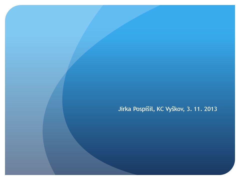 Jirka Pospíšil, KC Vyškov, 3. 11. 2013