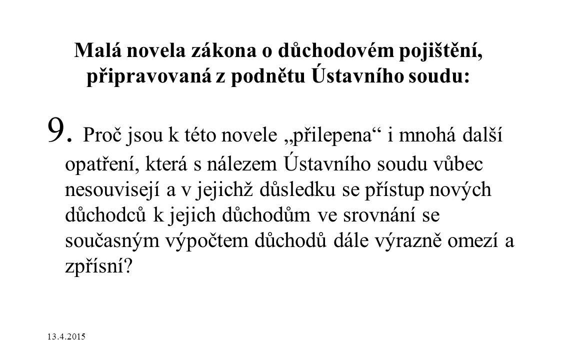 Malá novela zákona o důchodovém pojištění, připravovaná z podnětu Ústavního soudu: 9.