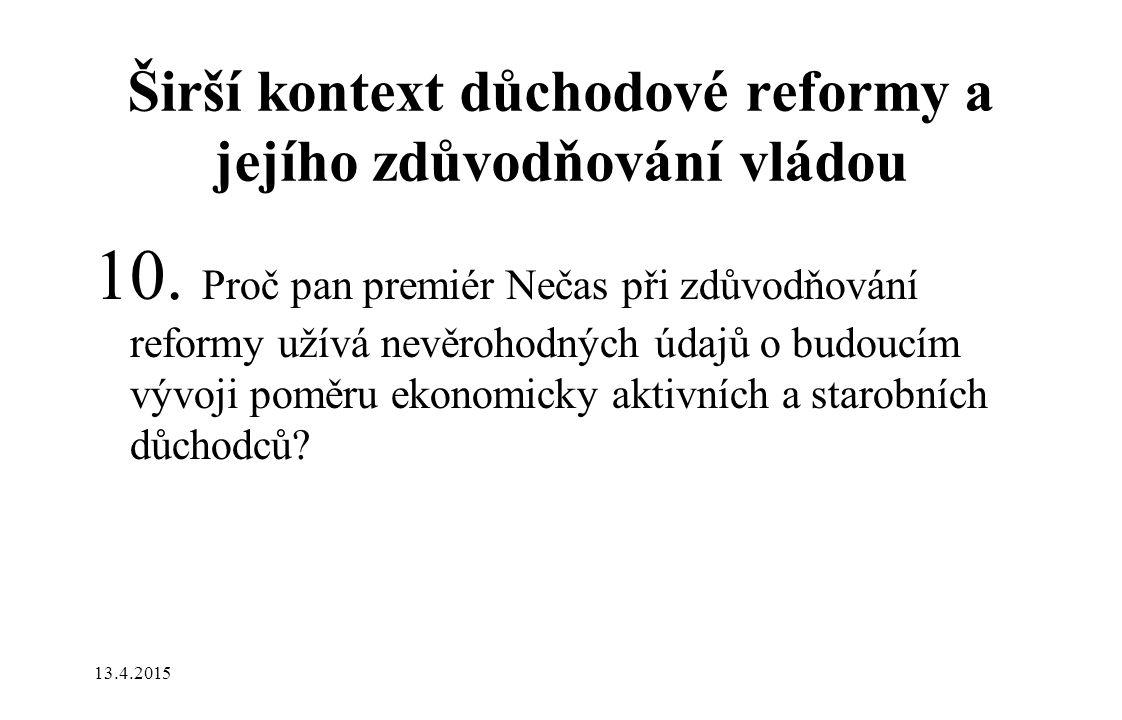 Širší kontext důchodové reformy a jejího zdůvodňování vládou 10.