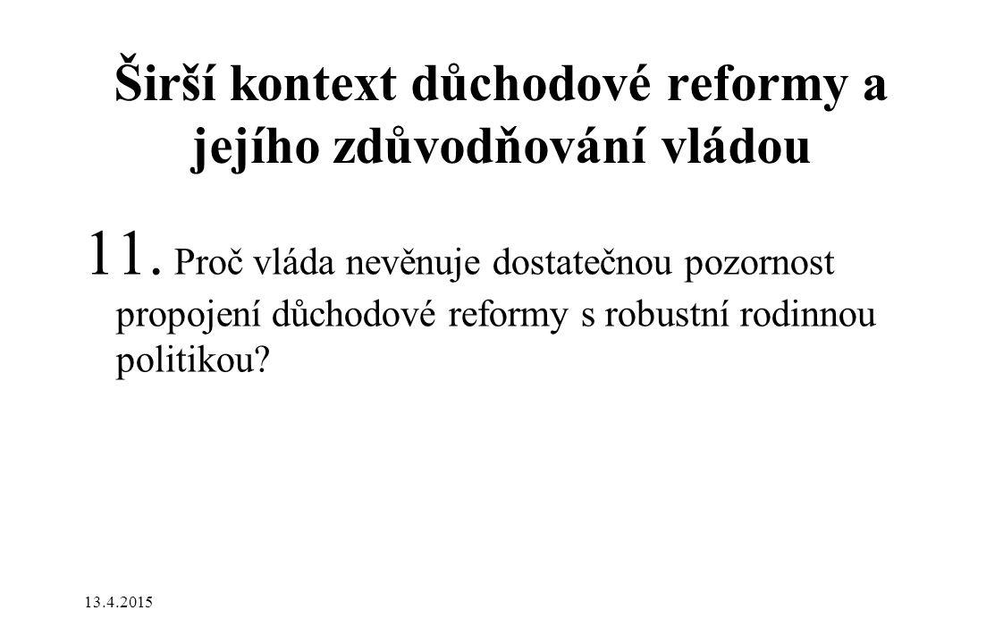 Širší kontext důchodové reformy a jejího zdůvodňování vládou 11.