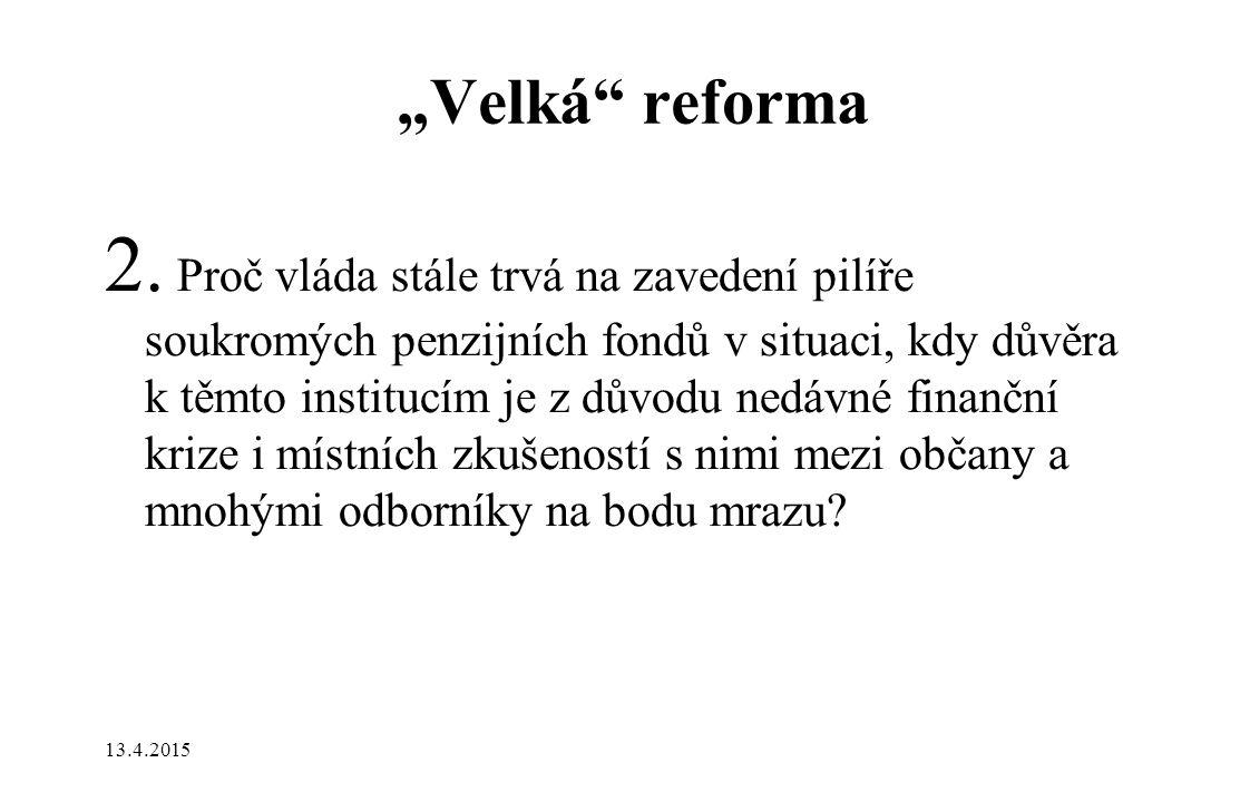"""""""Velká"""" reforma 2. Proč vláda stále trvá na zavedení pilíře soukromých penzijních fondů v situaci, kdy důvěra k těmto institucím je z důvodu nedávné f"""