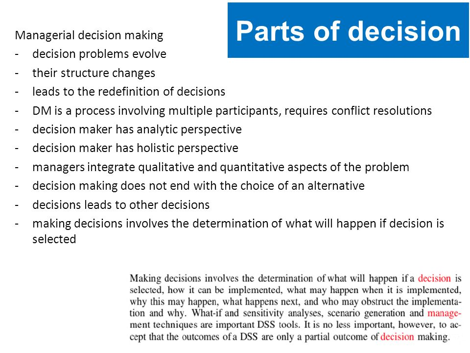 Managerial decision making -decision problems evolve -their structure changes -leads to the redefinition of decisions -DM is a process involving multi