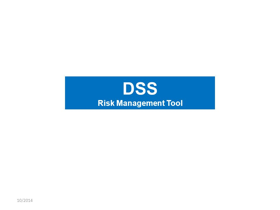 10/2014 DSS Risk Management Tool