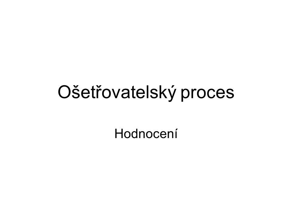 Ošetřovatelský proces Hodnocení