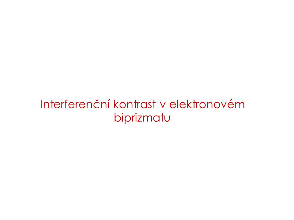 Interferenční kontrast v elektronovém biprizmatu