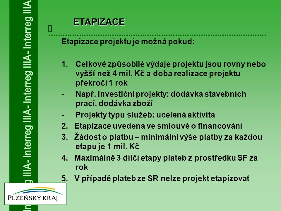  Etapizace projektu je možná pokud: 1.Celkové způsobilé výdaje projektu jsou rovny nebo vyšší než 4 mil.