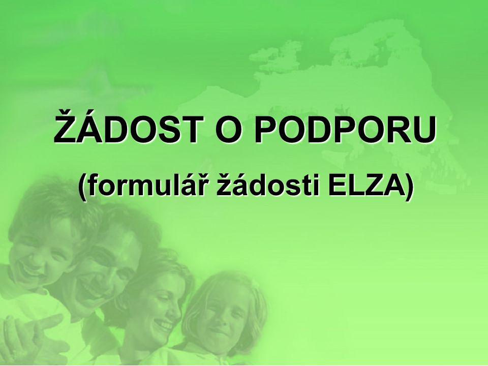 ŽÁDOST O PODPORU (formulář žádosti ELZA)