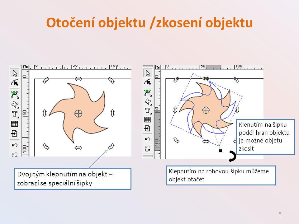 Otočení objektu /zkosení objektu Klepnutím na rohovou šipku můžeme objekt otáčet Klenutím na šipku podél hran objektu je možné objetu zkosit Dvojitým klepnutím na objekt – zobrazí se speciální šipky 8
