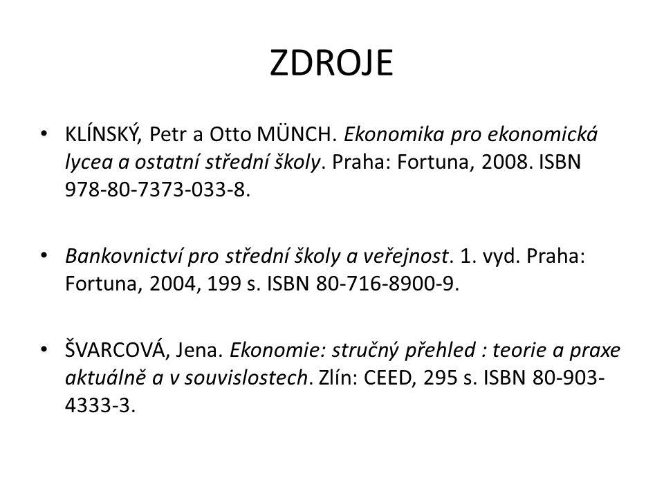 ZDROJE KLÍNSKÝ, Petr a Otto MÜNCH. Ekonomika pro ekonomická lycea a ostatní střední školy.